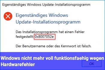 Windows nicht mehr voll funktionsfähig wegen Hardwarefehler?