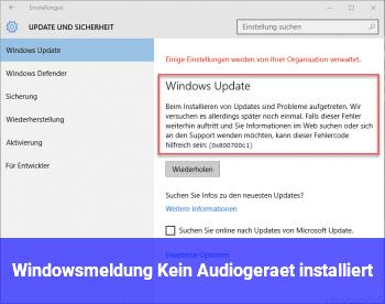 Windowsmeldung: Kein Audiogerät installiert