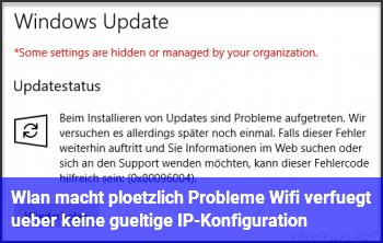 """Wlan macht plötzlich Probleme: """"Wifi verfügt über keine gültige IP-Konfiguration"""""""