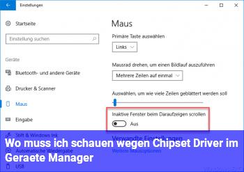 Wo muss ich schauen wegen Chipset Driver im Geräte Manager ?