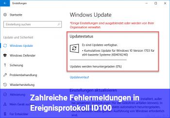Zahlreiche Fehlermeldungen in Ereignisprotokoll (ID100)
