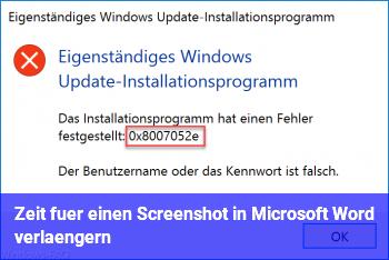 Zeit für einen Screenshot in Microsoft Word verlängern?