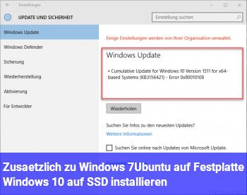 Zusätzlich zu Windows 7/Ubuntu auf Festplatte Windows 10 auf SSD installieren