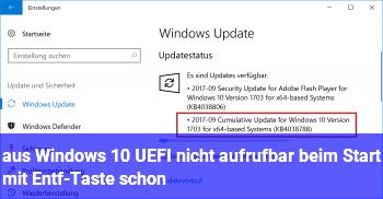 aus Windows 10 UEFI nicht aufrufbar, beim Start mit Entf-Taste schon