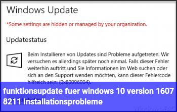funktionsupdate für windows 10 – version 1607 – Installationsprobleme