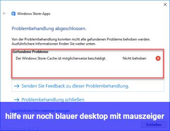 hilfe! nur noch blauer desktop mit mauszeiger