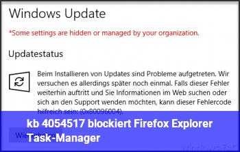 kb 4054517 blockiert Firefox, Explorer, Task-Manager