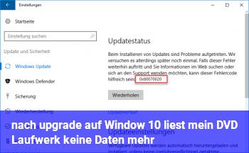 nach upgrade auf Window 10 liest mein DVD Laufwerk keine Daten mehr