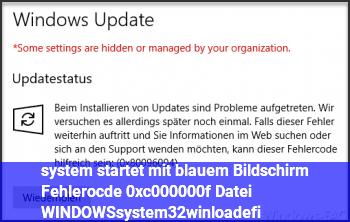 system startet mit blauem Bildschirm, Fehlerocde 0xc000000f Datei: WINDOWS\system32\winload.efi