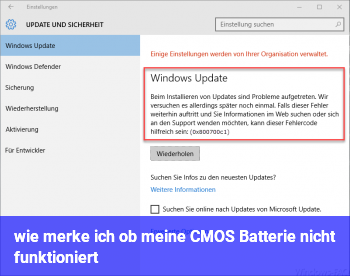 wie merke ich ob meine CMOS Batterie nicht funktioniert