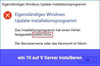 win 10 auf V Server installieren ???