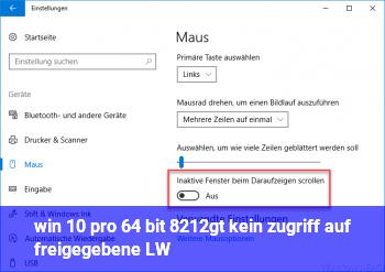 win 10 pro 64 bit —> kein zugriff auf freigegebene LW