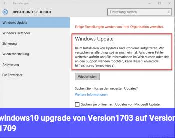 windows10 upgrade von Version1703 auf Version 1709