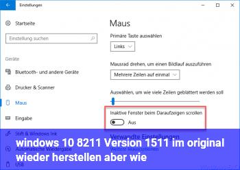 windows 10 – Version 1511 ~ im original wieder herstellen ~ aber wie ???