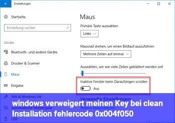 windows verweigert meinen Key bei clean Installation fehlercode 0x004f050
